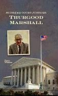 Thurgood Marshall (Supreme Court Justices (Library)): Whitelaw, Nancy