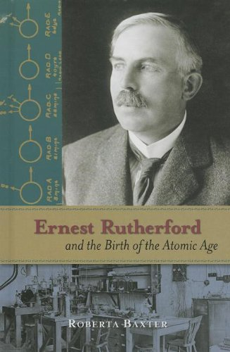 9781599351711: Ernest Rutherford and the Birth of the Atomic Age (Profiles in Science)
