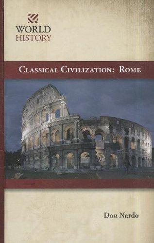 Classical Civilization: Rome (World History): Don Nardo