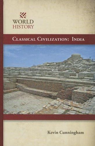 Classical Civilization: India (World History (Morgan Reynolds)): Cunningham, Kevin