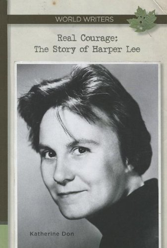 9781599353487: Real Courage: The Story of Harper Lee (World Writers)