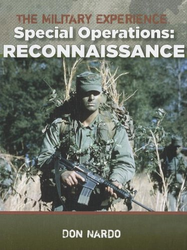 Special Operations: Reconnaissance (The Military Experience): Don Nardo