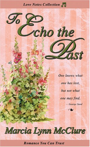 9781599360003: To Echo the Past (Love Notes)