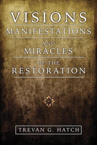 9781599360348: Visions Manifestations and Miracles of the Restoration
