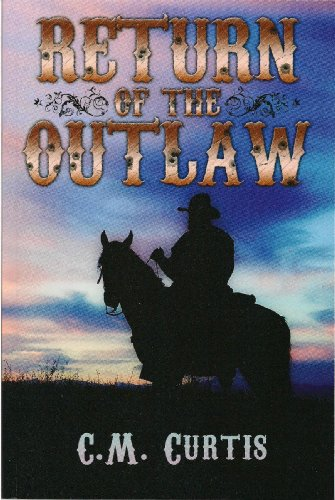 Return of The Outlaw: C.M. Curtis