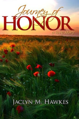 Journey of Honor: A Love Story: Jaclyn M. Hawkes