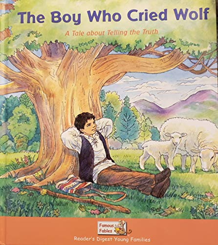 9781599390260: The Boy Who Cried Wolf: A Tale about Telling the Truth (Famous Fables)