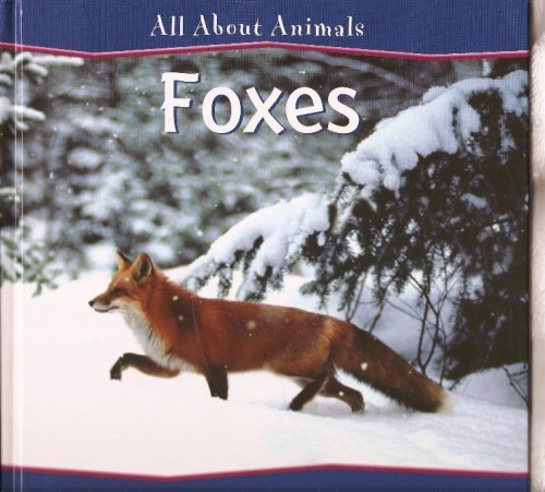Foxes - All About Animals (All About Animals): Edward S. Barnard