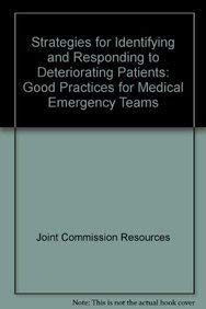9781599400006: Strategies for Identifying and Responding to Deteriorating Patients: Good Practices for Medical Emergency Teams