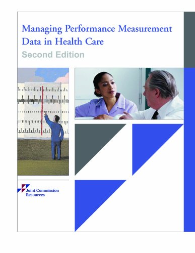 Managing Performance Measurement Data in Health Care, Second Edition (9781599400969) by Joint Commission