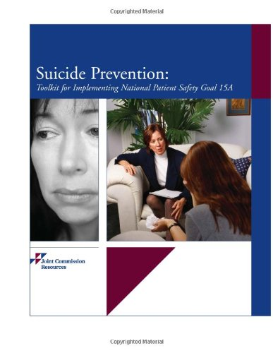 9781599401607: Suicide Prevention: Toolkit for Implementing National Patient Safety Goal #15A