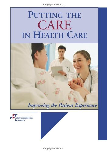 Putting the Care in Health Care : Joint Commission Resources