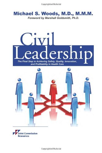 Civil Leadership: the Final Step to Achieving Safety, Quality, Innovation, and Prodiability in ...
