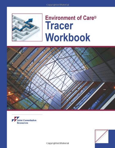 Environment of Care Tracer Workbook: Joint Commission Resources