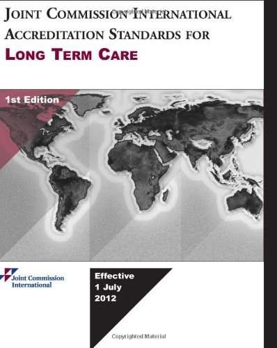 Joint Commission International Accreditation Standards for Long Term Care, 1st Edition (1599407272) by Joint Commission