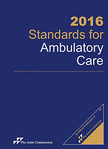 Standards for Ambulatory Care 2016: Joint Commission Resources