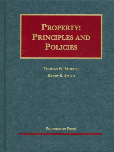 9781599410111: Property: Principles And Policies (University Casebook)