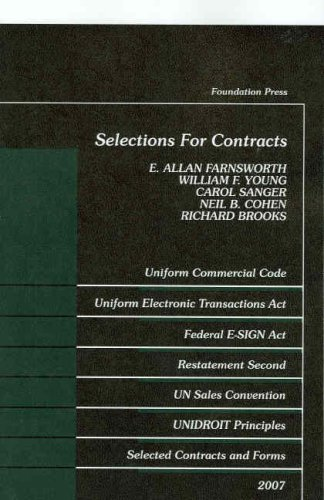 Selections For Contracts 2007 Edition: Statutes, Restatements 2d, Forms: E. Allan Farnsworth, ...
