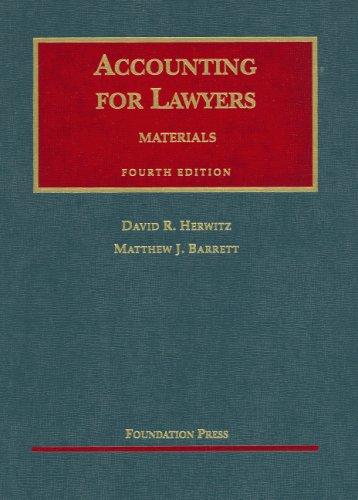 Accounting for Lawyers: Materials on (University Casebook: Herwitz, David; Barrett,