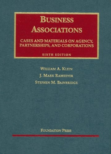 9781599410425: Cases and Materials on Business Associations: Agency, Partnerships, and Corporations (6th Edition)