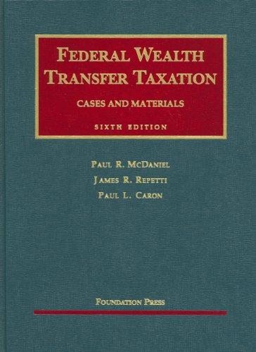 9781599410449: Federal Wealth Transfer Taxation (University Casebooks) (University Casebook Series)