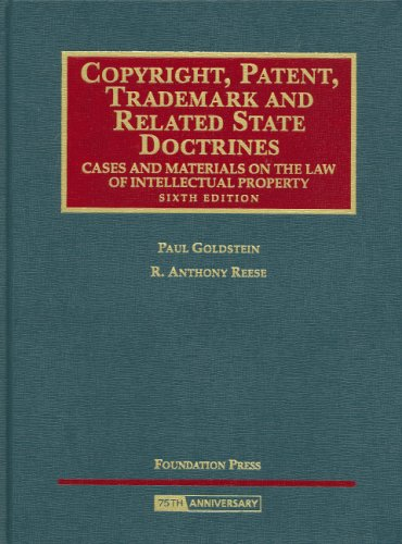9781599411392: Copyright, Patent, Trademark and Related State Doctrines, Cases and Materials on the Law of Intellectual Property, 6th Edition (University Casebook Series)