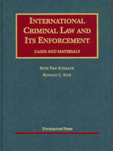 9781599411613: International Criminal Law and Its Enforcement, Cases and Materials (University Casebook)