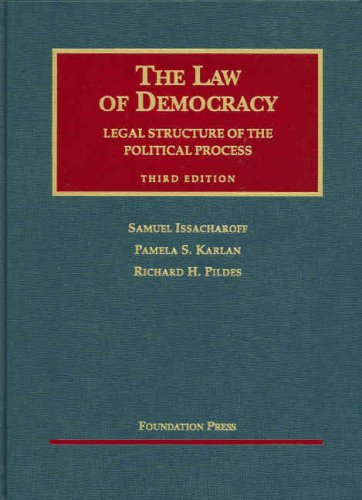 The Law of Democracy: Legal Structure of the Political Process (University Casebooks) (1599411679) by Samuel Issacharoff; Pamela S. Karlan; Richard H. Pildes