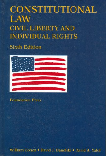 Constitutional Law- Civil Liberty and Individual Rights: Cohen, William; Danelski,