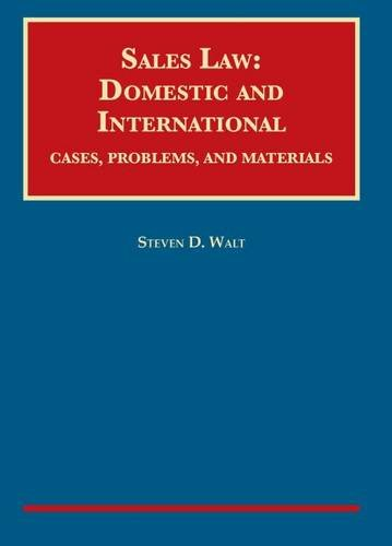 9781599411866: Sales Law: Domestic and International -- Cases, Problems, and Materials (University Casebook) (University Casebook Series)