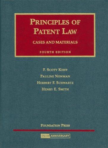 Principles of Patent Law (University Casebook Series): Kieff, F. Scott;