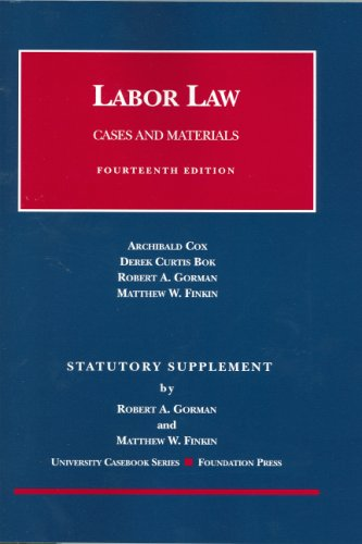 Labor Law: Statutory Supplement : Cox, Bok,: Cox, Archibald, Bok,
