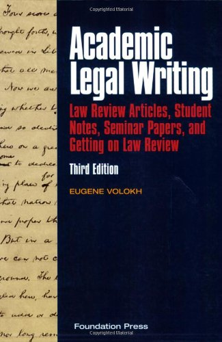 9781599411958: Academic Legal Writing: Law Review Articles, Student Notes, Seminar Papers and Getting on Law Review