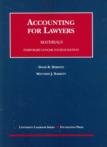 9781599412023: Herwitz And Barrett's Accounting for Lawyers: Concise, Temporary (University Casebook Series)