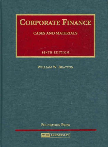 Corporate Finance - Cases and Materials (University Casebooks) (159941225X) by William W. Bratton