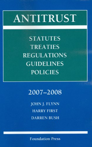 Antitrust Statutes, Treaties, Regulations, Guidelines, Policies: John J. Flynn,