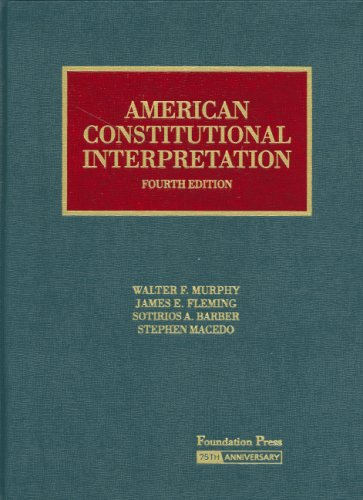 9781599412429: American Constitutional Interpretation (University Casebook Series)