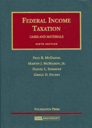 Federal Income Taxation (University Casebooks): Paul R. McDaniel;
