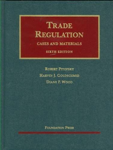 9781599412498: Trade Regulation: Cases and Materials, 6th Edition (University Casebook Series)