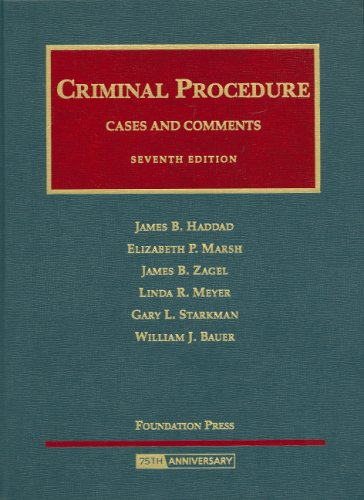 Cases and Comments on Criminal Procedure (University: James B. Haddad