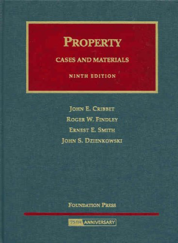 Property: Cases and Materials (University Casebook): John E. Cribbet,