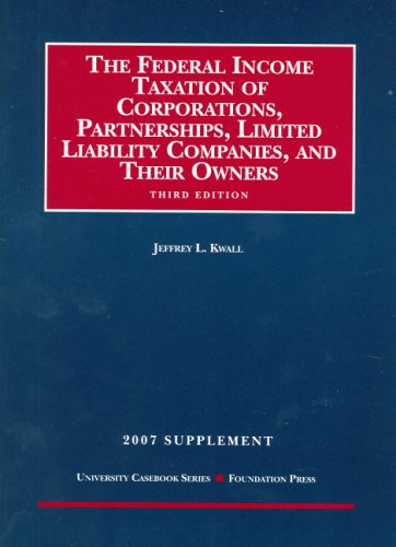 9781599412542: The Federal Income Taxation of Corporations, Partnerships, Limited Liability Companies, and Their Owners (University Casebooks)