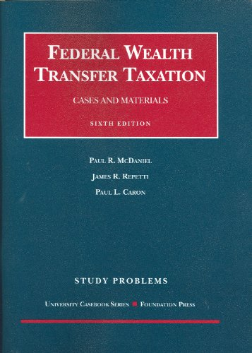 9781599413235: Study Problems to Accompany Federal Wealth Transfer Taxation, Cases and Materials, 6th (University Casebooks) (Coursebook)