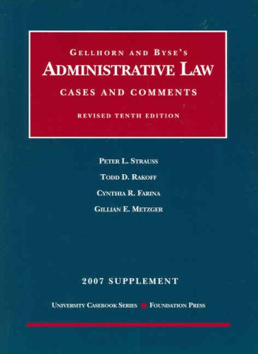 Administrative Law, Cases and Comments, Revised 10th: Peter L. Strauss,