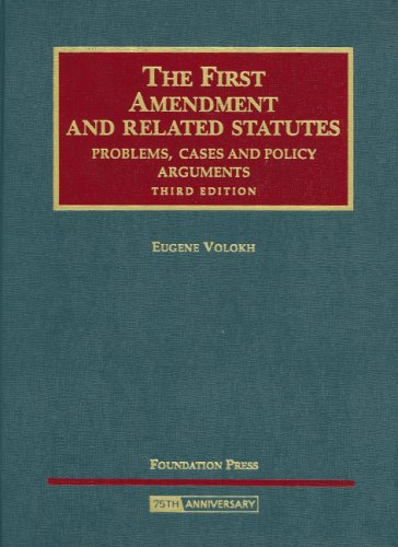 9781599413389: First Amendment and Related Statutes: Problems, Cases and Policy Arguments (University Casebook)