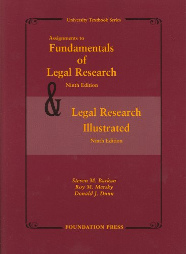 Assignments to Fundamentals of Legal Research & Legal Research Illustrated (University Casebook...
