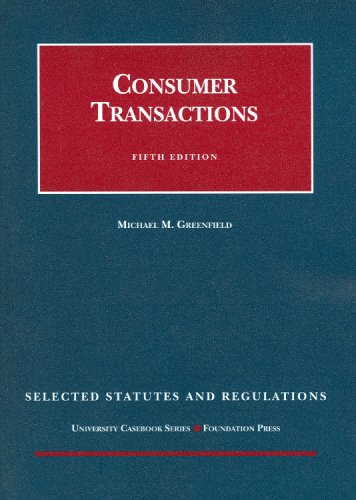 9781599413686: Consumer Transactions, 5th, Selected Statutes and Regulations (University Casebook Series)