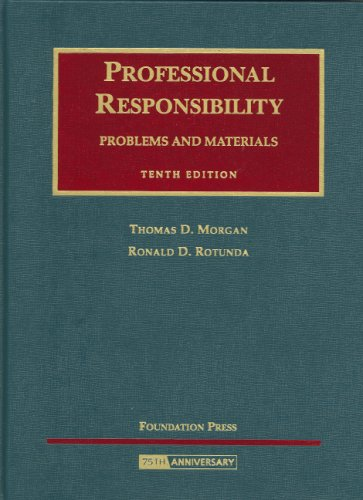 Professional Responsibility, Problems and Materials (University Casebook Series) (1599413817) by Ronald D. Rotunda; Thomas D. Morgan