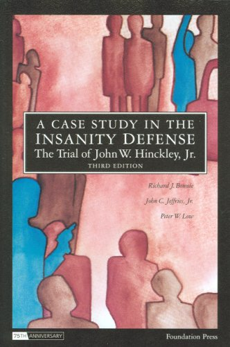 A Case Study in the Insanity Defense¿The: Richard Bonnie; John