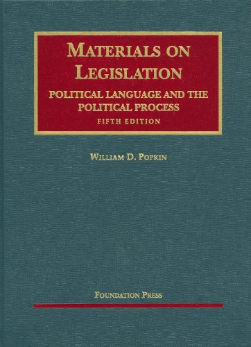 9781599413945: Materials on Legislation, Political Language and the Political Process (University Casebook Series)